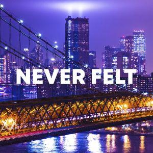 Never Felt cover